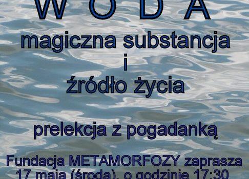 Woda – magiczna substancja i źródło życia